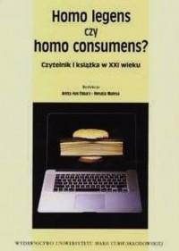 Homo legens czy homo consumens? Czytelnik i książka w XXI w. - okładka książki