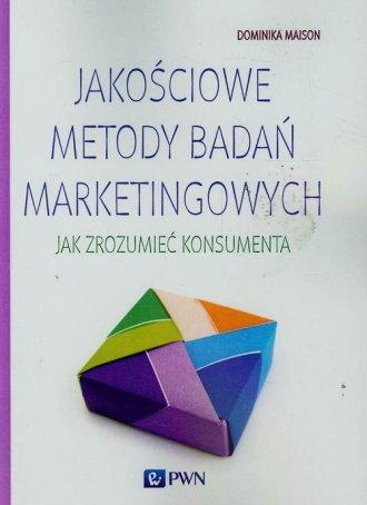 Jakościowe metody badań marketingowych. - okładka książki