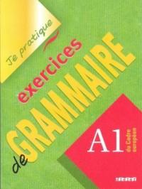 Je pratique exercices de Grammaire A1 - okładka podręcznika