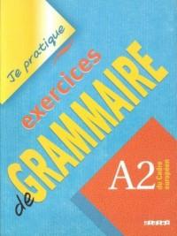 Je pratique exercices de Grammaire A2 - okładka podręcznika