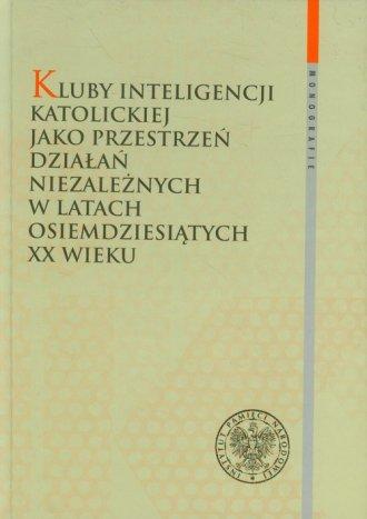 Kluby Inteligencji Katolickiej - okładka książki