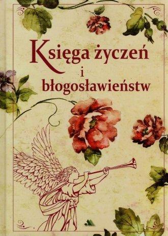 Księga życzeń i błogosławieństw - okładka książki