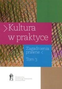 Kultura w praktyce. Zagadnienia prawne. Tom 3. Muzea a rynek sztuki. Aspekty prawne - okładka książki