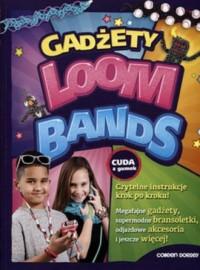 Loom Bands. Gadżety - okładka książki