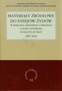 Materiały źródłowe do dziejów Żydów - okładka książki