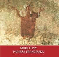 Modlitwy papieża Franciszka - Wydawnictwo - okładka książki