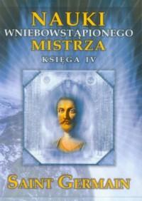 Nauki wniebowstąpionego Mistrza. - okładka książki