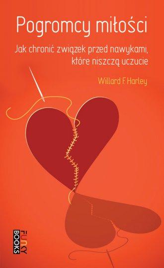 Pogromcy miłości. Jak chronić związek - okładka książki