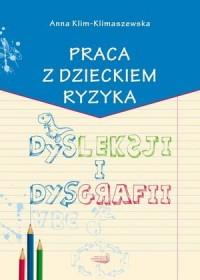 Praca z dzieckiem ryzyka dysleksji i dysgrafii - okładka książki