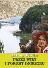 Przez wiry i porohy Dniestru - okładka książki