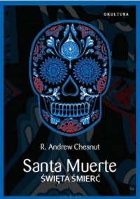 Santa Muerte. Święta Śmierć - okładka książki