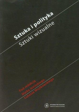 Sztuka i polityka. Sztuki wizualne - okładka książki