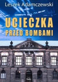 Ucieczka przed bombami - okładka książki