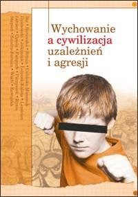 Wychowanie a cywilizacja uzależnień - okładka książki