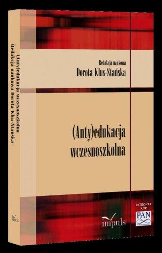 (Anty)edukacja wczesnoszkolna - okładka książki