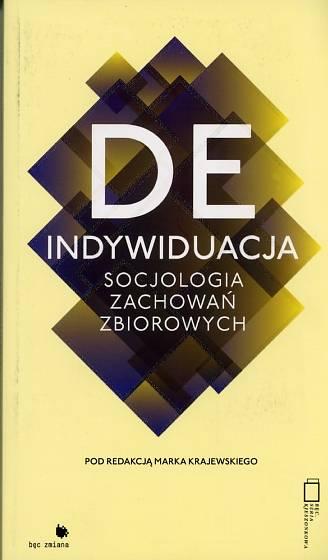Deindywiduacja. Socjologia zachowań - okładka książki