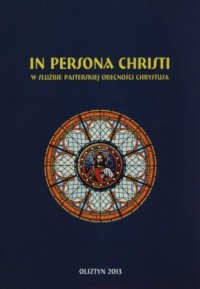 In persona Christi. W służbie pasterskiej obecności Chrystusa - okładka książki