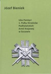 Izba Pamięci 1. Pułku Strzelców Podhalańskich Armii Krajowej w Szczawie - okładka książki