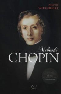 Nieboski Chopin (+ CD) - Piotr Wierzbicki - okładka książki
