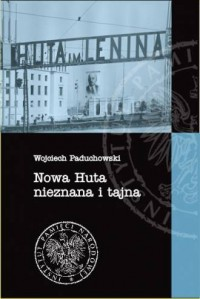 Nowa Huta nieznana i tajna - okładka książki
