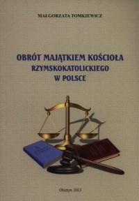 Obrót majątkiem kościoła Rzymskokatolickiego w Polsce - okładka książki