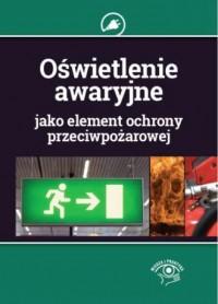 Oświetlenie awaryjne jako element ochrony przeciwpożarowej - okładka książki