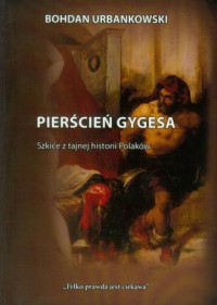 Pierścień Gygesa. Szkice z tajnej historii Polaków - okładka książki
