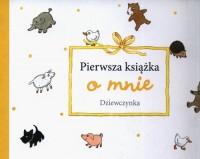 Pierwsza książka o mnie. Dziewczynka - okładka książki