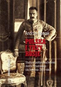 Polska i trzy Rosje. Studium polityki - okładka książki
