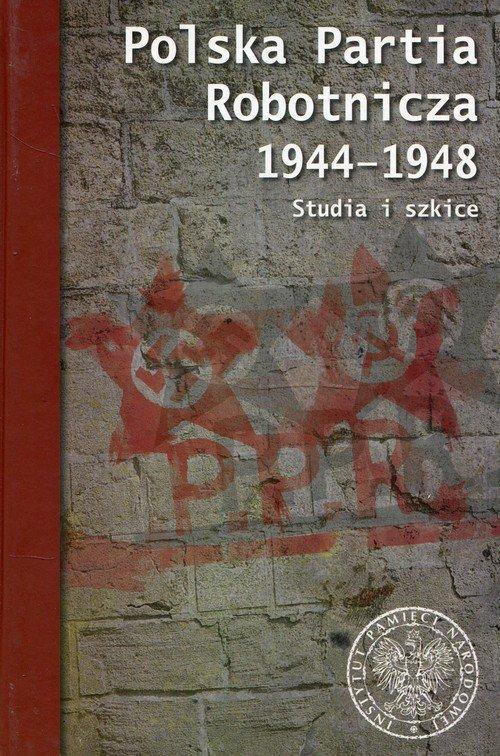 Polska Partia Robotnicza 1944-1948. - okładka książki