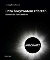 Poza horyzontem zdarzeń. Auschwitz - okładka książki