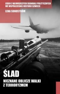 Ślad. Nieznane oblicze walki z terroryzmem - okładka książki