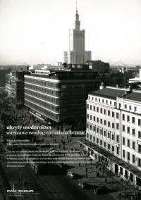 Ukryty modernizm. Warszawa według Christiana Kereza - okładka książki
