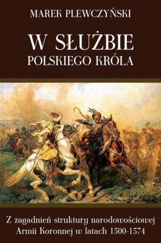 W służbie polskiego króla. Z zagadnień - okładka książki