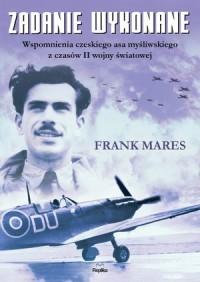 Zadanie wykonane. Wspomnienia czeskiego - okładka książki