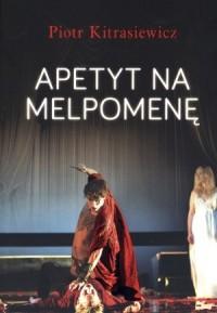 Apetyt na Melpomenę - okładka książki
