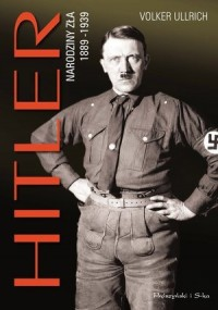 Hitler. Narodziny zła 1889-1939 - okładka książki