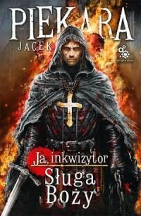 Ja, Inkwizytor. Sługa boży - okładka książki
