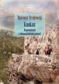 Kaukaz. Wspomnienia z dwunastoletniej - okładka książki