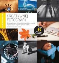 Laboratorium kreatywnej fotografii. 52 fantastyczne ćwiczenia, dzięki którym twoje zdjęcia zaczną w pełni wyrażać ciebie - okładka książki