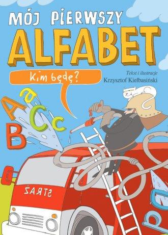 Mój pierwszy alfabet. Kim będę? - okładka książki