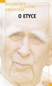 O etyce. Rozmowy z Ojcem Krąpcem - okładka książki
