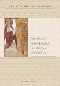 Od wiary Abrahama do wiary Kościoła - okładka książki
