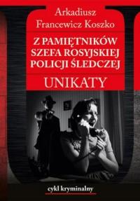 Pamiętniki szefa rosyjskiej policji - okładka książki
