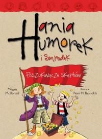 Hania Humorek i Smrodek. Poszukiwacze - okładka książki