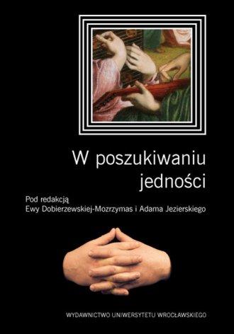 W poszukiwaniu jedności - okładka książki