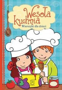 Wesoła kuchnia. Wierszyki dla dzieci - okładka książki