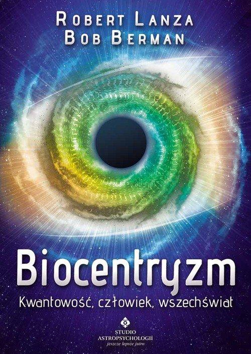 Biocentryzm. Kwantowość, człowiek, - okładka książki