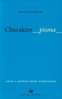 Charakter pisma. Szkice o polskiej poezji współczesnej - okładka książki