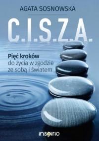 C.I.S.Z.A.. Pięć kroków do życia w zgodzie ze sobą i światem - okładka książki